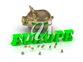 EUROPE- inscription of green letters and gold Piggy on white background