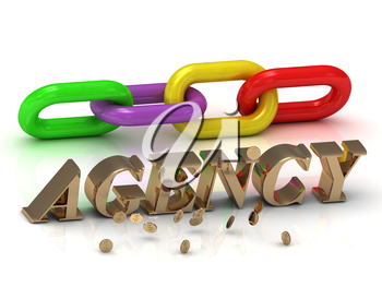 AGENCY - inscription of gold letters and green, yellow, red section of the chain and money on white background