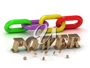 POWER- inscription of bright letters and color chain on white background