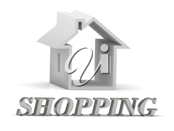 SHOPPING- inscription of silver letters and white house on white background