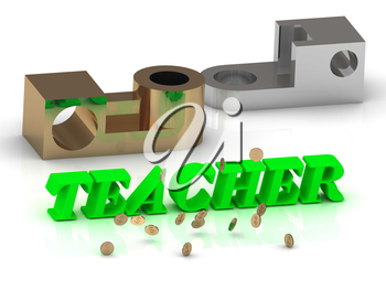 TEACHER- words of color letters and silver details and bronze details on white background
