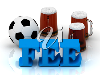 FEE bright word, football, 3 cup beer on white background