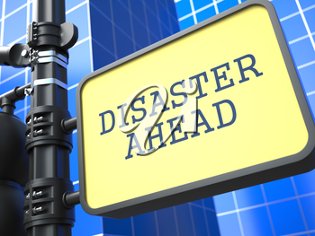 Disaster Concept. Desaster Ahead Roadsign on Blue Background.