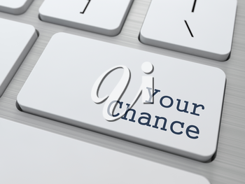 Your Chance - Button on Modern Computer Keyboard.