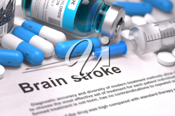 Brain Stroke - Printed Diagnosis with Blurred Text. On Background of Medicaments Composition - Blue Pills, Injections and Syringe. 3d Render.