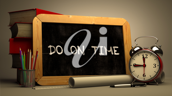 Do on Time Concept Hand Drawn on Chalkboard. Blurred Background. Toned Image. 3D Render.