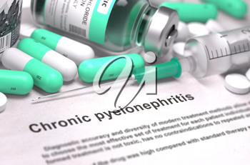 Chronic Pyelonephritis - Printed Diagnosis with Mint Green Pills, Injections and Syringe. Medical Concept with Selective Focus. 3D Render.