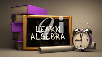 Learn Algebra - Chalkboard with Hand Drawn Text, Stack of Books, Alarm Clock and Rolls of Paper on Blurred Background. Toned Image. 3D Render.