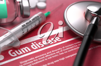 Gum disease - Printed Diagnosis with Blurred Text on Red Background and Medical Composition - Stethoscope, Pills and Syringe. Medical Concept. 3D Render.