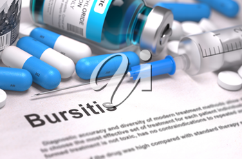 Bursitis - Printed Diagnosis with Blurred Text. On Background of Medicaments Composition - Blue Pills, Injections and Syringe. 3D Render.