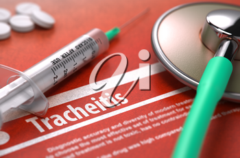 Tracheitis - Printed Diagnosis on Orange Background and Medical Composition - Stethoscope, Pills and Syringe. Medical Concept. Blurred Image. 3D Render.