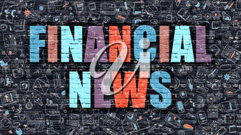 Multicolor Concept - Financial News on Dark Brick Wall with Doodle Icons. Modern Illustration in Doodle Style. Financial News Business Concept. Financial News on Dark Wall.