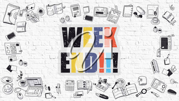 Week End. Multicolor Inscription on White Brick Wall with Doodle Icons Around. Week End Concept. Modern Style Illustration with Doodle Design Icons. Week End on White Brickwall Background.