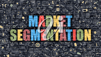 Market Segmentation Concept. Modern Illustration. Multicolor Market Segmentation Drawn on Dark Brick Wall. Doodle Icons. Doodle Style of  Market Segmentation Concept. Market Segmentation on Wall.