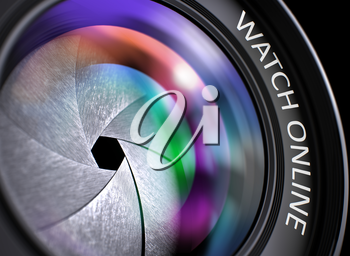 Lens of Camera with Watch Online Concept. Watch Online Written on a Lens of Camera. Closeup View, Selective Focus, Lens Flare Effect. Watch Online - Concept on Camera Lens, Closeup. 3D Illustration.