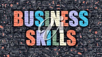 Business Skills Concept. Business Skills Drawn on Dark Wall. Business Skills in Multicolor. Business Skills Concept. Modern Illustration in Doodle Design of Business Skills.