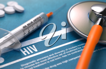Diagnosis - HIV - Human Immunodeficiency Virus. Medical Concept with Blurred Text, Stethoscope, Pills and Syringe on Blue Background. Selective Focus. 3D Render.