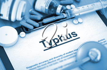 Typhus - Printed Diagnosis with Blurred Text. Diagnosis - Typhus On Background of Medicaments Composition - Pills, Injections and Syringe. Toned Image. 3D Rendering.