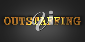 Outstaffing - Business Background. Golden Text on a Black Background.