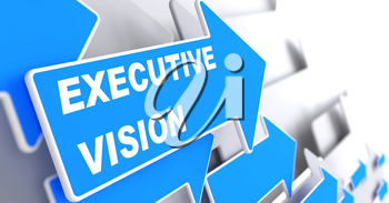 Executive Vision. Blue Arrow with Executive Vision Slogan on a Grey Background.