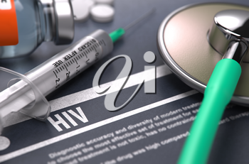 Diagnosis - HIV- Human Immunodeficiency Virus. Medical Concept on Grey Background with Blurred Text and Composition of Pills, Syringe and Stethoscope. Selective Focus. 3D Render.