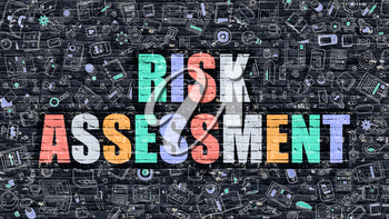 Risk Assessment - Multicolor Concept on Dark Brick Wall Background with Doodle Icons Around. Modern Illustration with Elements of Doodle Style. Risk Assessment on Dark Wall.