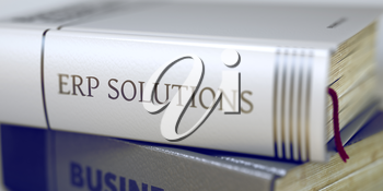 Book Title on the Spine - Erp Solutions. Book Title on the Spine - Erp Solutions. Closeup View. Stack of Books. Erp Solutions - Book Title. Erp Solutions Concept on Book Title. Blurred 3D Rendering.