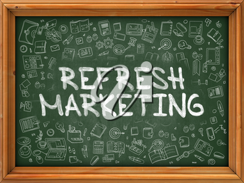 Refresh Marketing - Hand Drawn on Green Chalkboard with Doodle Icons Around. Modern Illustration with Doodle Design Style.