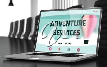 Adventure Services. Closeup Landing Page on Laptop Display. Modern Conference Room Background. Blurred Image with Selective focus. 3D Render.