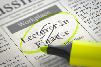 Lecturer In Finance - Advertisements and Classifieds Ads for Vacancy in Newspaper, Circled with a Yellow Highlighter. Blurred Image. Selective focus. Concept of Recruitment. 3D Render.