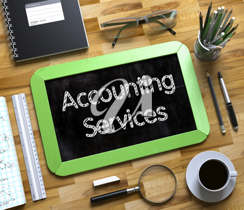 Accounting Services - Text on Small Chalkboard.Accounting Services Handwritten on Green Small Chalkboard. Top View of Wooden Office Desk with a Lot of Business and Office Supplies on It. 3d Rendering.