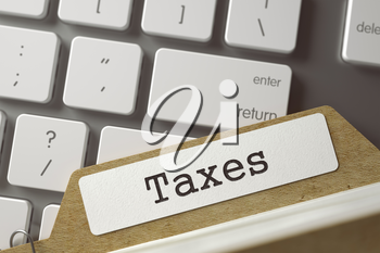 Taxes Concept. Word on Folder Register of Card Index. File Card Concept on Background of White PC Keyboard. Closeup View. Blurred Toned Image. 3D Rendering.