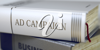 Ad Campaign - Business Book Title. Ad Campaign - Leather-bound Book in the Stack. Closeup. Ad Campaign. Book Title on the Spine. Blurred 3D Illustration.