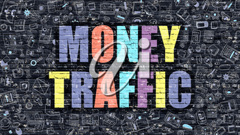 Multicolor Concept - Money Traffic on Dark Brick Wall with Doodle Icons. Modern Illustration in Doodle Style. Money Traffic Business Concept. Money Traffic on Dark Wall.