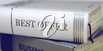 Business Concept: Closed Book with Title Best Offer in Stack, Closeup View. Book Title of Best Offer. Close-up of a Book with the Title on Spine Best Offer. Blurred 3D Illustration.