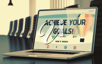 Achieve Your Goals Concept. Closeup Landing Page on Mobile Computer Screen on Background of Conference Hall in Modern Office. Blurred. Toned Image. 3D.