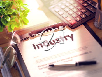 Industry- Text on Paper Sheet on Clipboard and Stationery on Office Desk. 3d Rendering. Toned and Blurred Illustration.