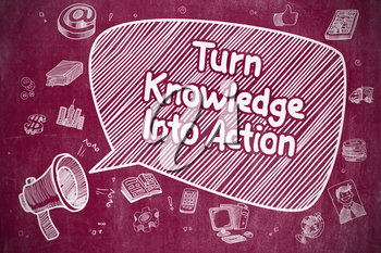 Business Concept. Horn Speaker with Wording Turn Knowledge Into Action. Cartoon Illustration on Red Chalkboard.