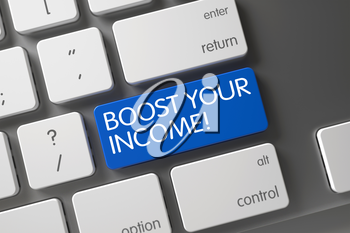 Boost Your Income Concept White Keyboard with Boost Your Income on Blue Enter Keypad Background, Selected Focus. 3D Illustration.