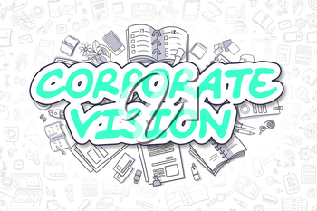Corporate Vision - Sketch Business Illustration. Green Hand Drawn Text Corporate Vision Surrounded by Stationery. Cartoon Design Elements.