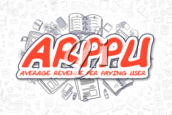 ARPPU - Average Revenue Per Paying User Doodle Illustration of Red Text and Stationery Surrounded by Doodle Icons. Business Concept for Web Banners and Printed Materials.