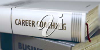 Career Coaching - Leather-bound Book in the Stack. Closeup. Career Coaching - Closeup of the Book Title. Closeup View. Toned Image with Selective focus. 3D.