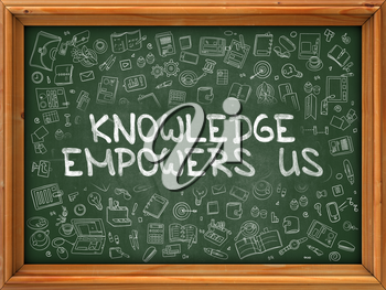 Knowledge Empowers Us - Hand Drawn on Green Chalkboard with Doodle Icons Around. Modern Illustration with Doodle Design Style.