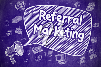 Shrieking Bullhorn with Wording Referral Marketing on Speech Bubble. Hand Drawn Illustration. Business Concept.