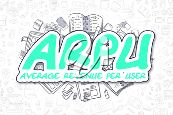 ARPU - Average Revenue Per User - Hand Drawn Business Illustration with Business Doodles. Green Text ARPU Doodle Business Concept.