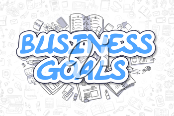 Business Goals Doodle Illustration of Blue Inscription and Stationery Surrounded by Doodle Icons. Business Concept for Web Banners and Printed Materials.