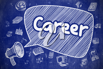 Speech Bubble with Wording Career Doodle. Illustration on Blue Chalkboard. Advertising Concept. Shrieking Horn Speaker with Wording Career on Speech Bubble. Doodle Illustration. Business Concept.