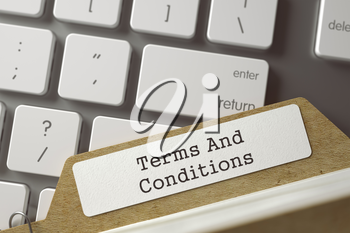 Terms And Conditions Concept. Word on Folder Register of Card Index. Card File Concept on Background of White Modern Computer Keyboard. Closeup View. Selective Focus. Toned Image. 3D Rendering.