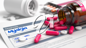 Myalgia - Handwritten Diagnosis in the Anamnesis. Medical Concept with Red Pills, Close Up View, Selective Focus. 3D Illustration.