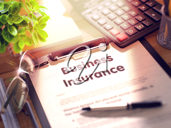 Business Insurance. Business Concept on Clipboard. Composition with Clipboard, Calculator, Glasses, Green Flower and Office Supplies on Office Desk. 3d Rendering. Blurred Illustration.